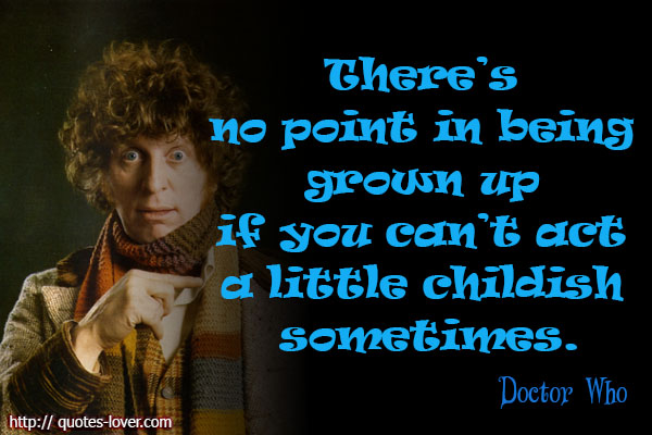 Yup, I totally just threw a Doctor Who quote at you