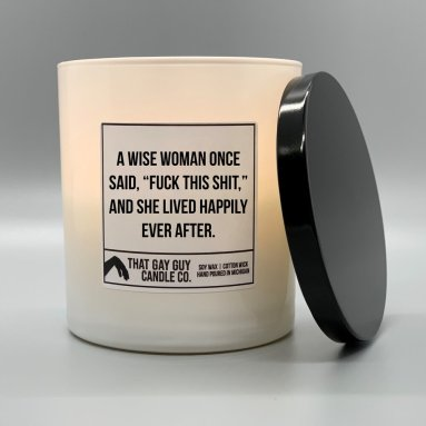 A WISE WOMAN ONCE SAID FUCK THIS SHIT AND SHE LIVED HAPPILY EVER AFTER Product Photo.jpg